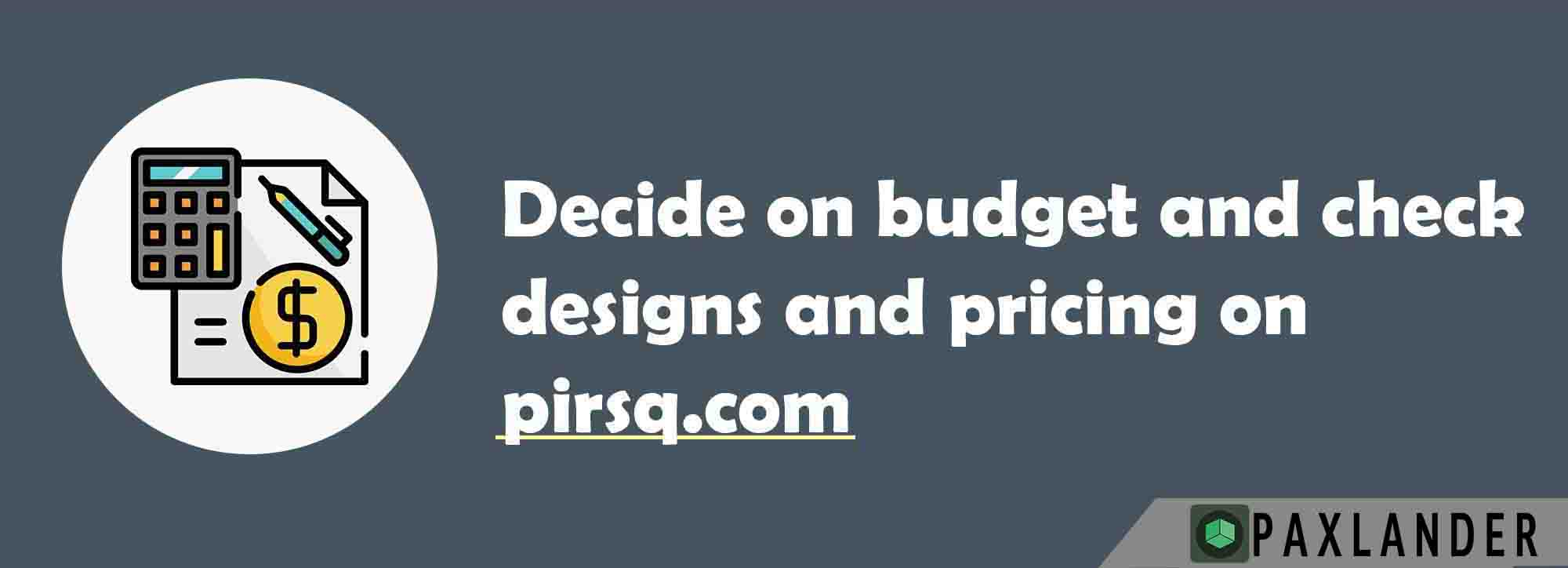 Start looking at designs only after fixing on a price.