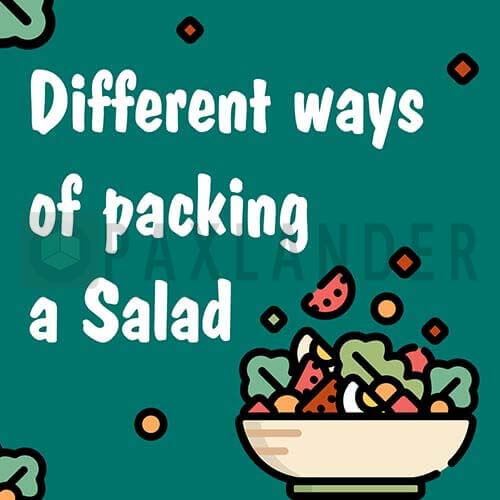 Different Ways to Pack Salads